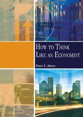 Image for How to Think Like An Economist