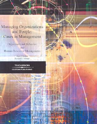 Image for Managing Organizations and People: Cases in Management, Organizational Behavior and Human Resource Management