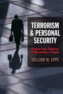 Image for Terrorism and Personal Security: Reduce Your Chances of Becoming a Target