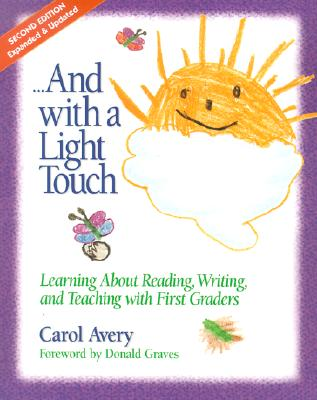 Image for ...And with a Light Touch: Learning about Reading, Writing, and Teaching with First Graders, 2nd Edition, Revised & Enlarged