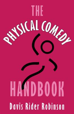 PHYSICAL COMEDY HANDBOOK, THE, ROBINSON, DAVIS RIDER