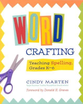 Image for Word Crafting: Teaching Spelling, Grades K-6