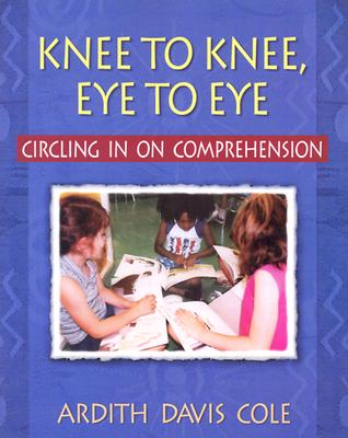 Image for Knee to Knee, Eye to Eye: Circling in on Comprehension