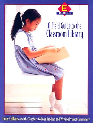 Image for A Field Guide to the Classroom Library E: Grades 3-4