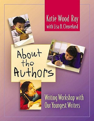 Image for About the Authors: Writing Workshop with Our Youngest Writers