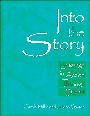 Image for Into the Story: Language in Action Through Drama
