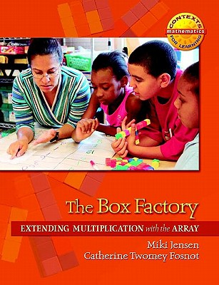 Image for The Box Factory: Extending Multiplication with the Array (Contexts for Learning Mathematics, Grades 3-5: Investigating Multiplication and Division)