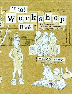Image for That Workshop Book: New Systems and Structures for Classrooms That Read, Write, and Think
