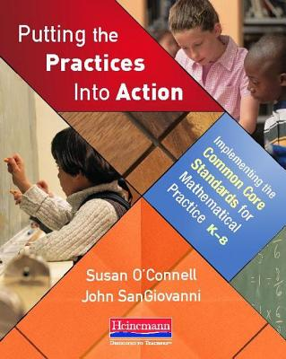 Image for Putting the Practices Into Action: Implementing the Common Core Standards for Mathematical Practice, K-8