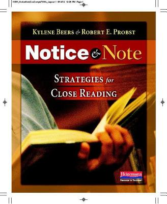 Notice and Note: Strategies for Close Reading, Kylene Beers, Robert E Probst