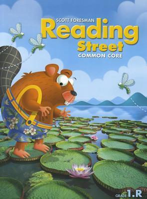 READING 2013 COMMON CORE STUDENT EDITON GRADE 1.R, Scott Foresman
