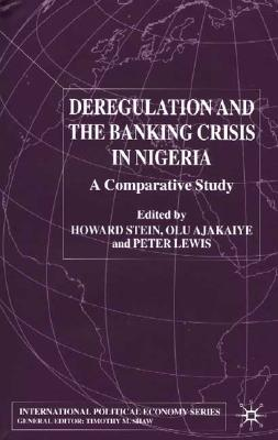 Image for Deregulation and the Banking Crisis in Nigeria: A Comparative Study (International Political Economy Series)