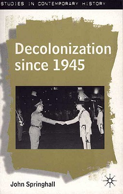 Image for Decolonization since 1945: The Collapse of European Overseas Empires (Studies in Contemporary History)