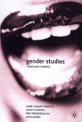 Gender Studies: Terms and Debates, Cranny-Francis, Anne; Waring, Wendy; Stavropolous, Pam; Kirby, Joan