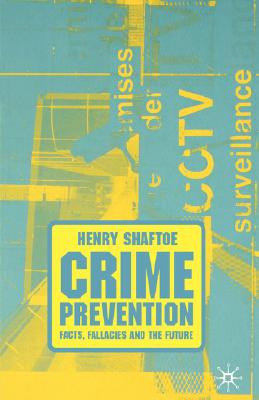 Image for Crime Prevention: Facts, Fallacies and the Future