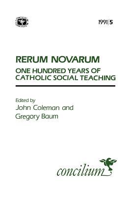 Concilium 1991/5 Rerum Novarum: 100 Years of CatholicSocial Teaching