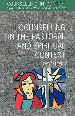 Image for Counselling In The Pastoral And Spiritual Context
