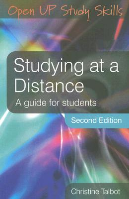 Studying at a Distance: A Guide for Students 2nd Edition, Christine Talbot (Author)