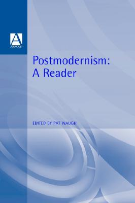 Image for Postmodernism: A Reader (Hodder Arnold Publication)
