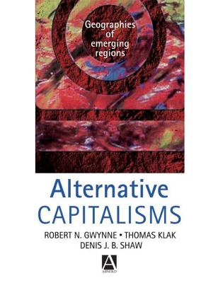 Image for Alternative Capitalisms: Geographies of Emerging Regions (Hodder Arnold Publication)