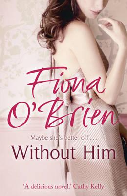 Without Him, Fiona O'Brien