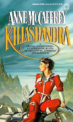 Killashandra (Crystal Singer Trilogy), McCaffrey, Anne