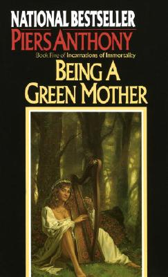 Being a Green Mother : Incarnations of Immortality 5, PIERS ANTHONY