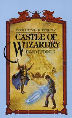 Castle of Wizardry (The Belgariad, Book 4), Eddings, David