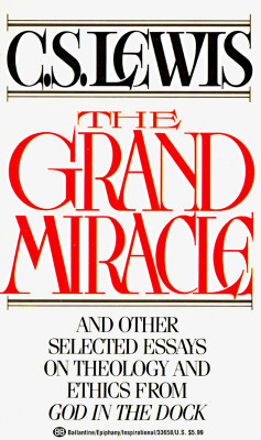 Grand Miracle, C.S. LEWIS