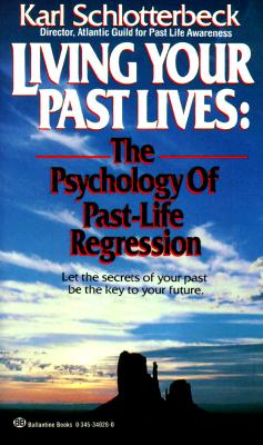 Image for Living Your Past Lives: The Psychology of Past Life Regression