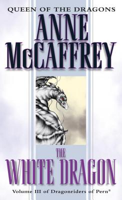 The White Dragon (Dragonriders of Pern Vol 3), Anne McCaffrey