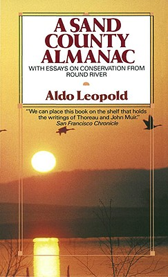 A Sand County Almanac (Outdoor Essays & Reflections), Leopold, Aldo