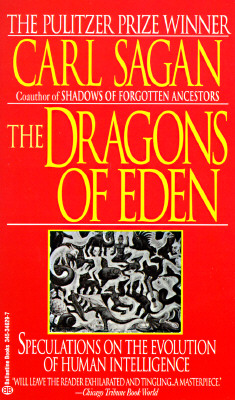 The Dragons of Eden: Speculations on the Evolution of Human Intelligence, Carl Sagan