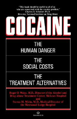 Image for Cocaine: The Human Danger, the Social Costs, the Treatment Alternatives