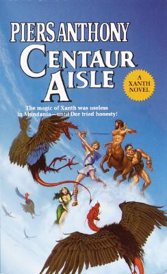 Centaur Aisle (Xanth Novels (Paperback)), PIERS ANTHONY
