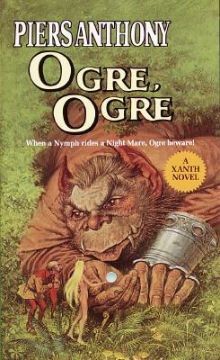 Ogre, Ogre (Xanth Novels (Paperback)), Piers Anthony