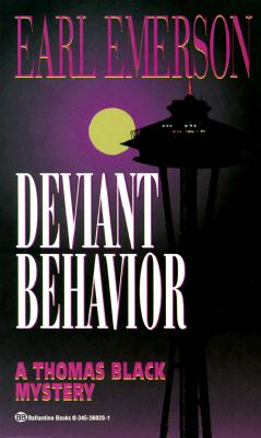 Deviant Behavior (Thomas Black Mysteries), EARL EMERSON