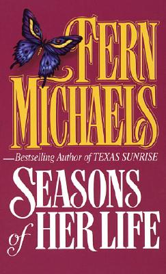 Seasons of Her Life, FERN MICHAELS