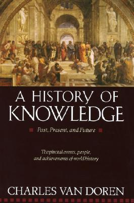 "Image for ""A History of Knowledge: Past, Present, and Future"""