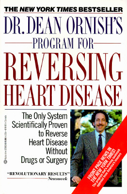 Image for Dr. Dean Ornish's Program for Reversing Heart Disease: The Only System Scientifically Proven to Reverse Heart Disease Without Drugs or Surgery