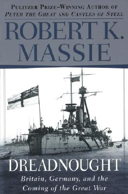 Dreadnought, Massie, Robert K.