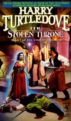 The Stolen Throne (Time of Troubles, Book 1), HARRY TURTLEDOVE