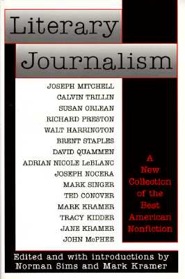 Literary Journalism: A New Collection of the Best American Nonfiction, Sims, Norman; Kramer, Mark