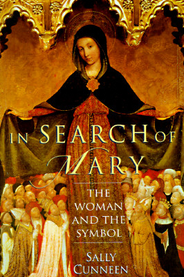 In Search of Mary: The Woman and the Symbol, Cunneen, Sally