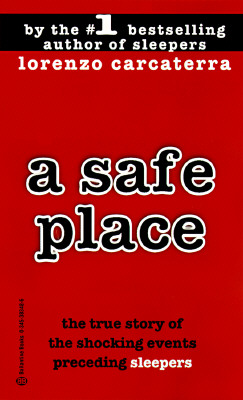 A Safe Place : The True Story of a Father,a Son,a Murder, Lorenzo Carcaterra