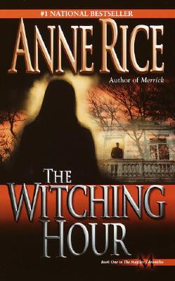 The Witching Hour (Lives of Mayfair Witches), Rice, Anne