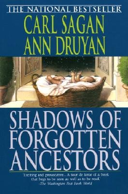 Shadows of Forgotten Ancestors, Carl Sagan; Ann Druyan