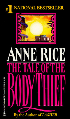 The Tale of the Body Thief (Vampire Chronicles), Anne Rice