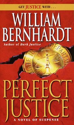 "Perfect Justice, ""Bernhardt, William"""