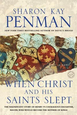 When Christ and His Saints Slept: A Novel, Sharon Kay Penman
